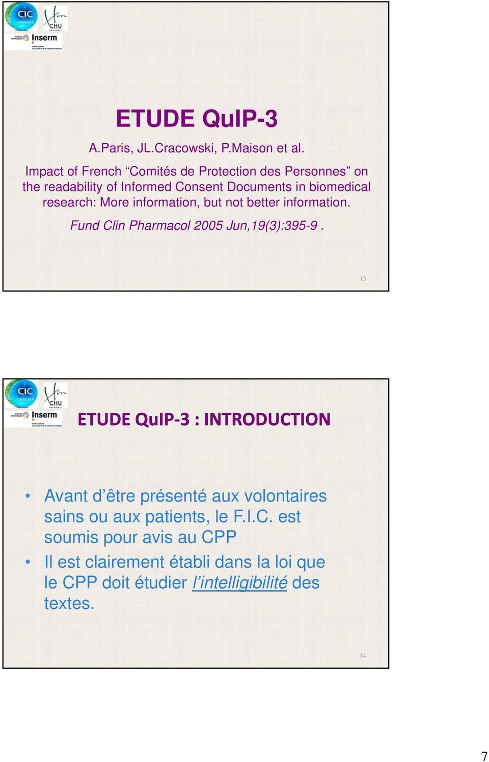 research: More information, but not better information. Fund Clin Pharmacol 2005 Jun,19(3):395-9.