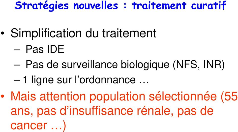INR) 1 ligne sur l ordonnance Mais attention population