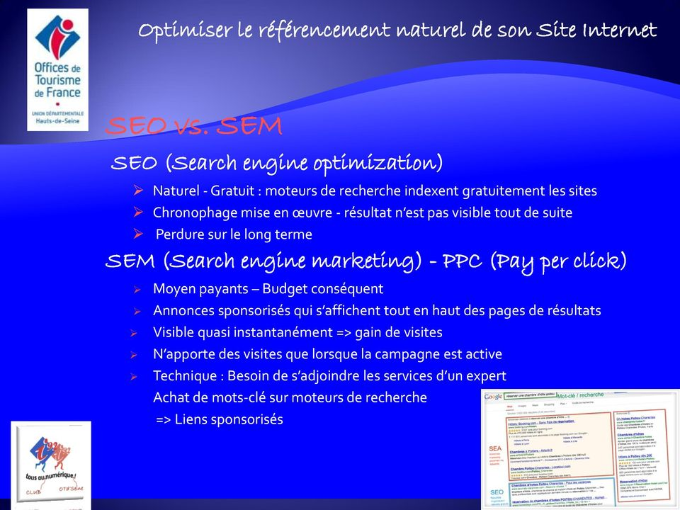 est pas visible tout de suite Perdure sur le long terme SEM (Search engine marketing) - PPC (Pay per click) Moyen payants Budget conséquent Annonces