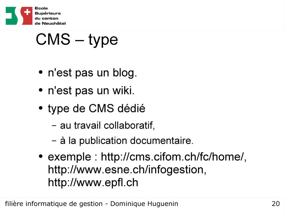 documentaire. exemple : http://cms.cifom.ch/fc/home/, http://www.