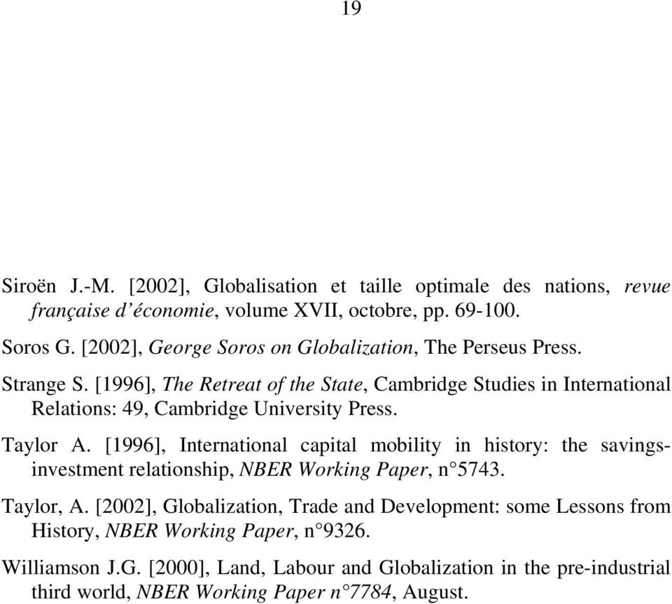 [1996], The Retreat of the State, Cambridge Studies in International Relations: 49, Cambridge University Press. Taylor A.