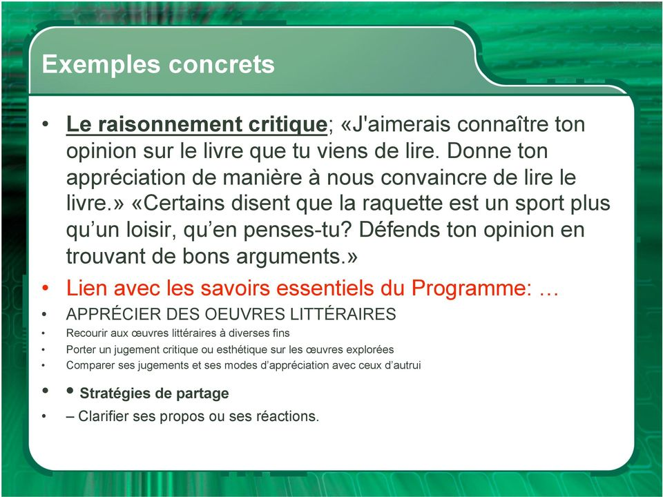 Défends ton opinion en trouvant de bons arguments.