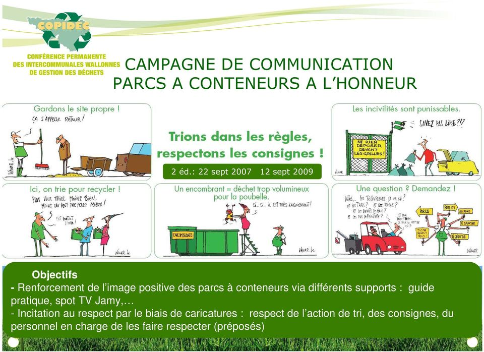 conteneurs via différents supports : guide pratique, spot TV Jamy, - Incitation au respect