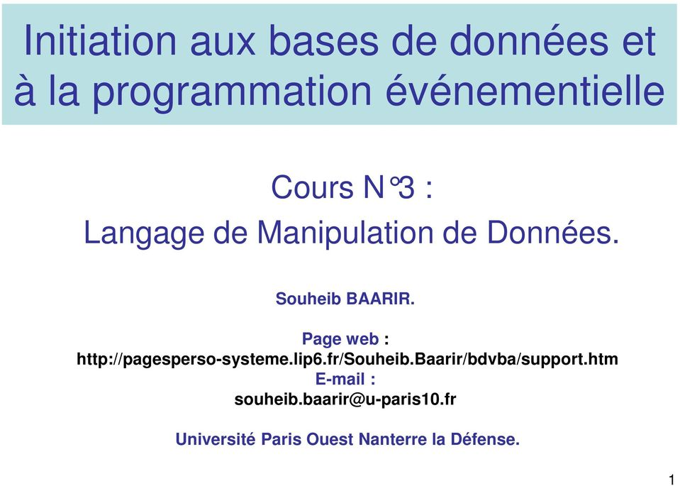 Page web : http://pagesperso-systeme.lip6.fr/souheib.baarir/bdvba/support.