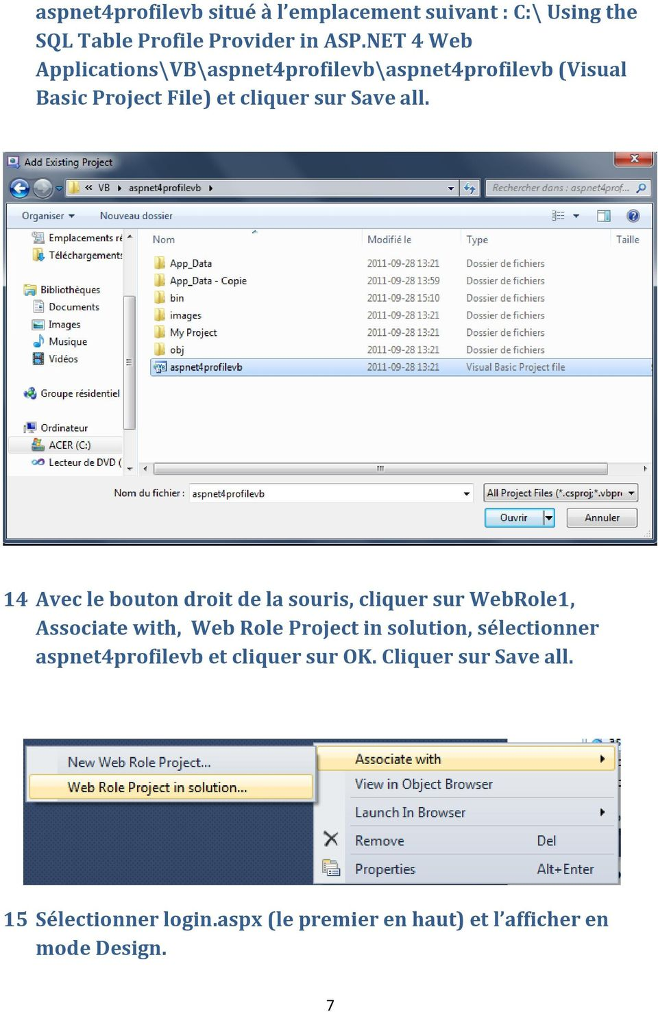 14 Avec le bouton droit de la souris, cliquer sur WebRole1, Associate with, Web Role Project in solution,