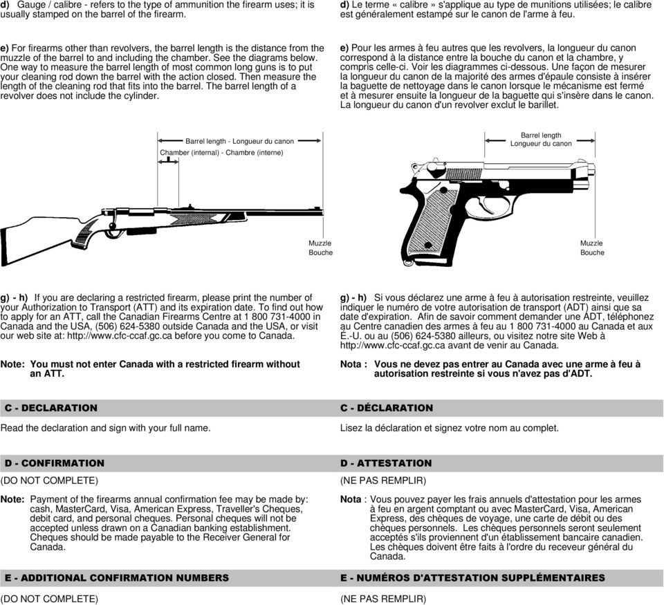 e) For firearms other than revolvers, the barrel length is the distance from the muzzle of the barrel to and including the chamber. See the diagrams below.