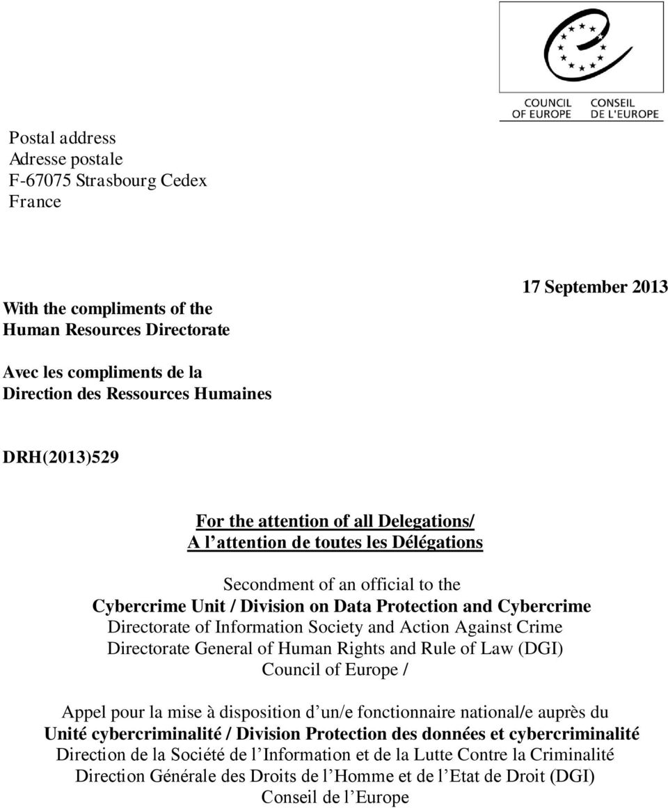 Information Society and Action Against Crime Directorate General of Human Rights and Rule of Law (DGI) Council of Europe / Appel pour la mise à disposition d un/e fonctionnaire national/e auprès du