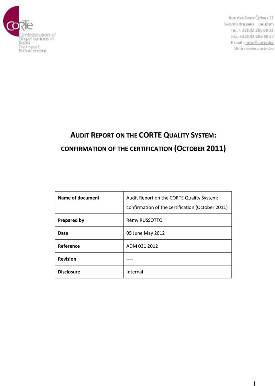 Quality System: confirmation of the certification (October 2011) Rémy