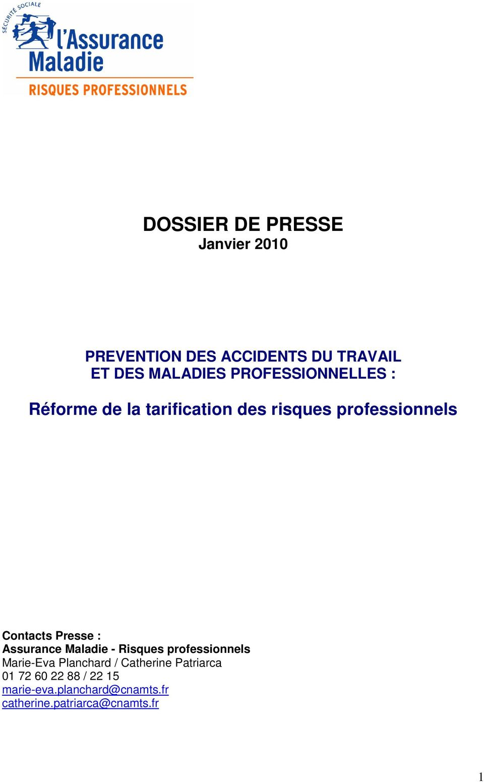 Presse : Assurance Maladie - Risques professionnels Marie-Eva Planchard / Catherine