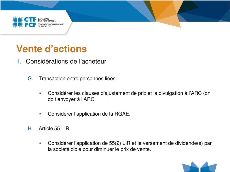 divulgation à l ARC (on doit envoyer à l ARC. Considérer l application de la RGAE. H.
