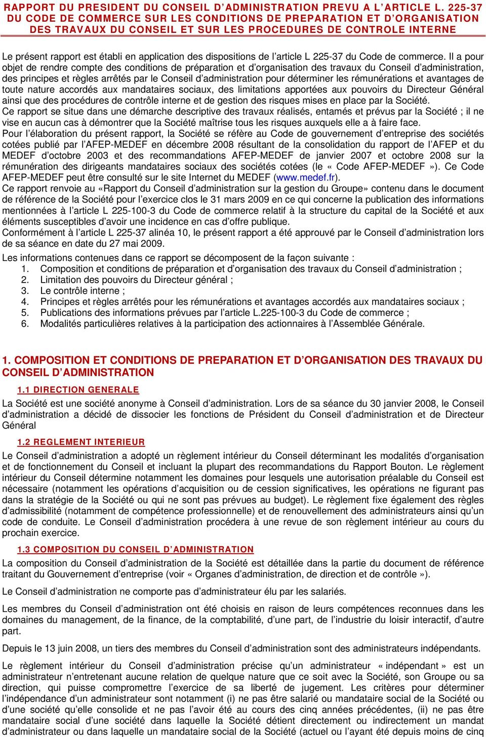 dispositions de l article L 225-37 du Code de commerce.