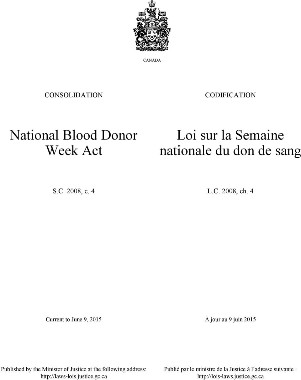 4 Current to June 9, 2015 À jour au 9 juin 2015 Published by the Minister of Justice at the
