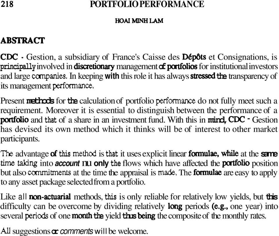 Present methods for the calculation of portfolio perfarmance do not fully meet such a requirement.