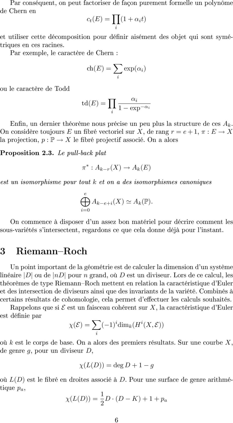 On considère toujours E un bré vectoriel sur X, de rang r = e + 1, π : E X la projection, p : P X le bré projectif associé. On a alors Proposition 2.3.
