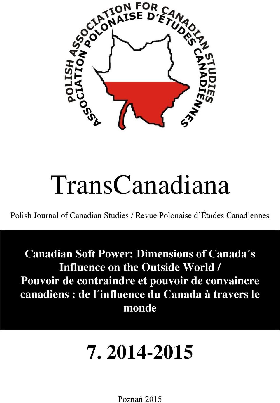 Canadian Soft Power: Dimensions of Canada s Influence on the Outside ...