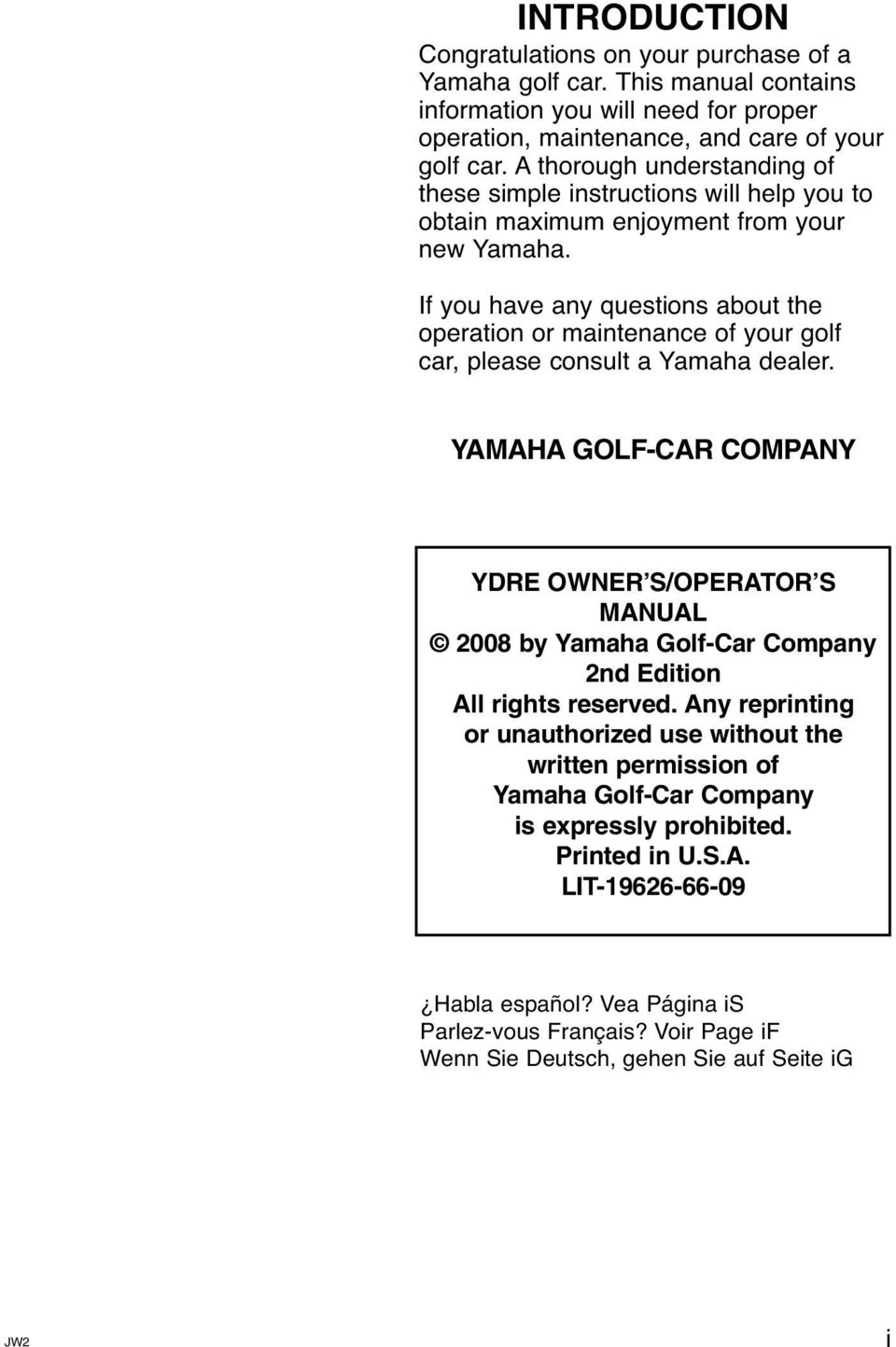 If you have any questions about the operation or maintenance of your golf  car, please
