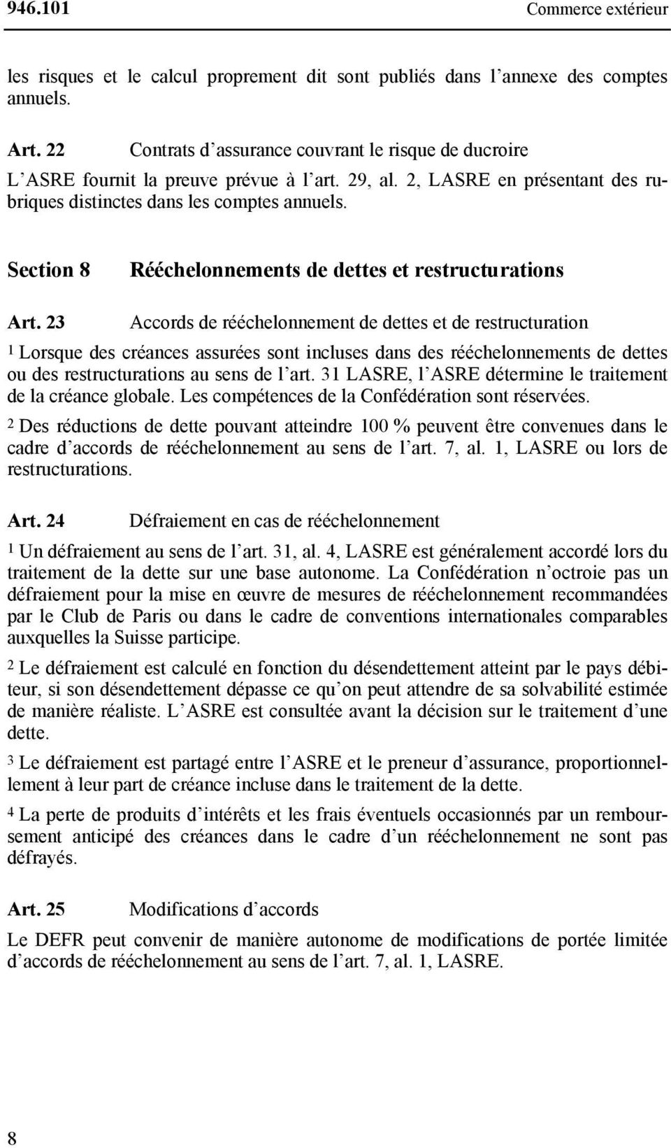 Section 8 Rééchelonnements de dettes et restructurations Art.