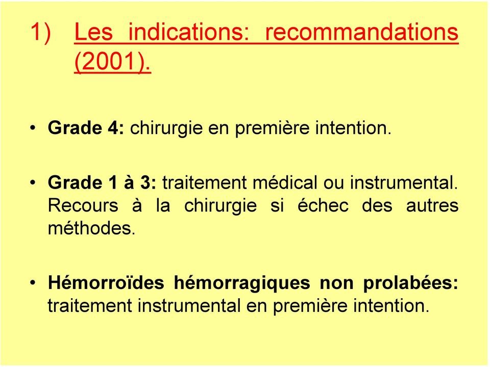 Grade 1 à 3: traitement médical ou instrumental.