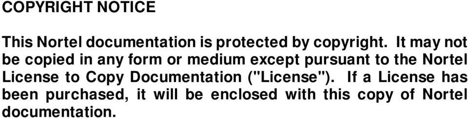 "Nortel License to Copy Documentation (""License"")."