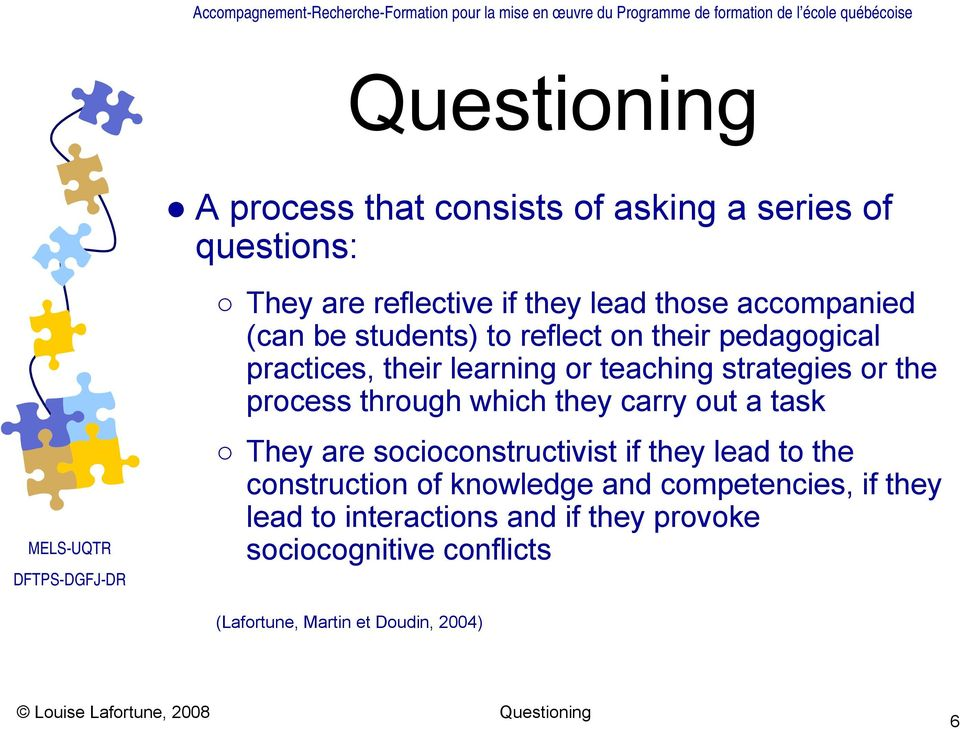 process through which they carry out a task They are socioconstructivist if they lead to the construction of knowledge