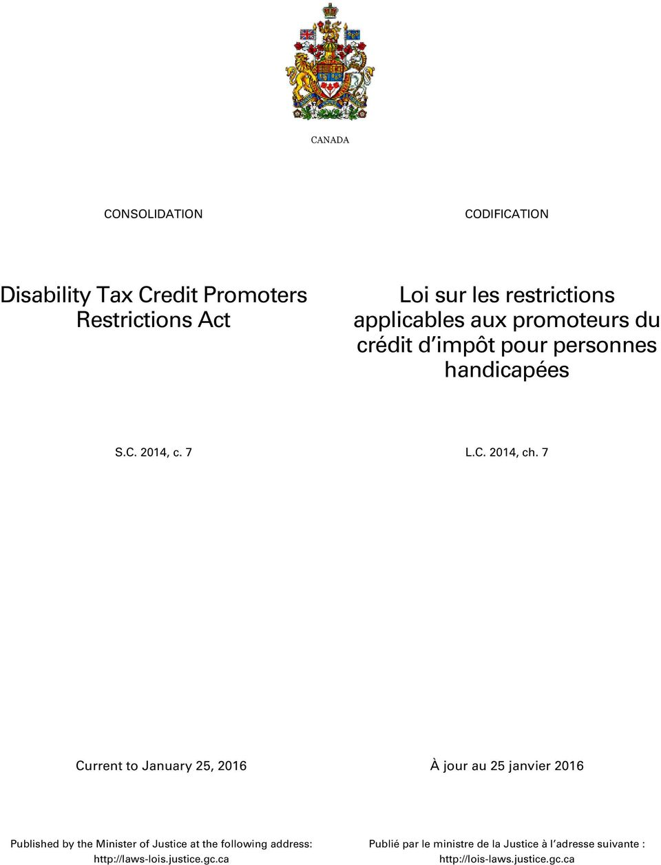 7 Current to January 25, 2016 À jour au 25 janvier 2016 Published by the Minister of Justice at the following