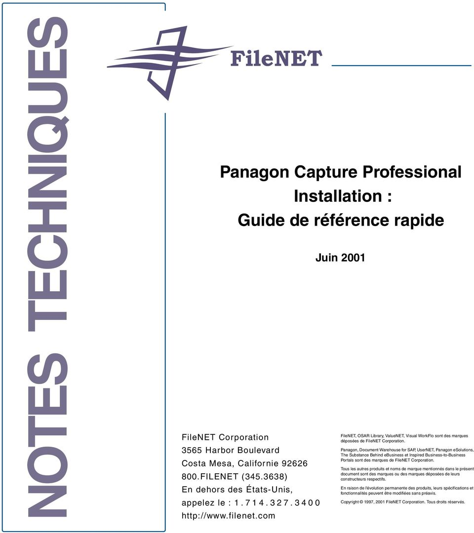Panagon, Document Warehouse for SAP, UserNET, Panagon esolutions, The Substance Behind ebusiness et Inspired Business-to-Business Portals sont des marques de FileNET Corporation.