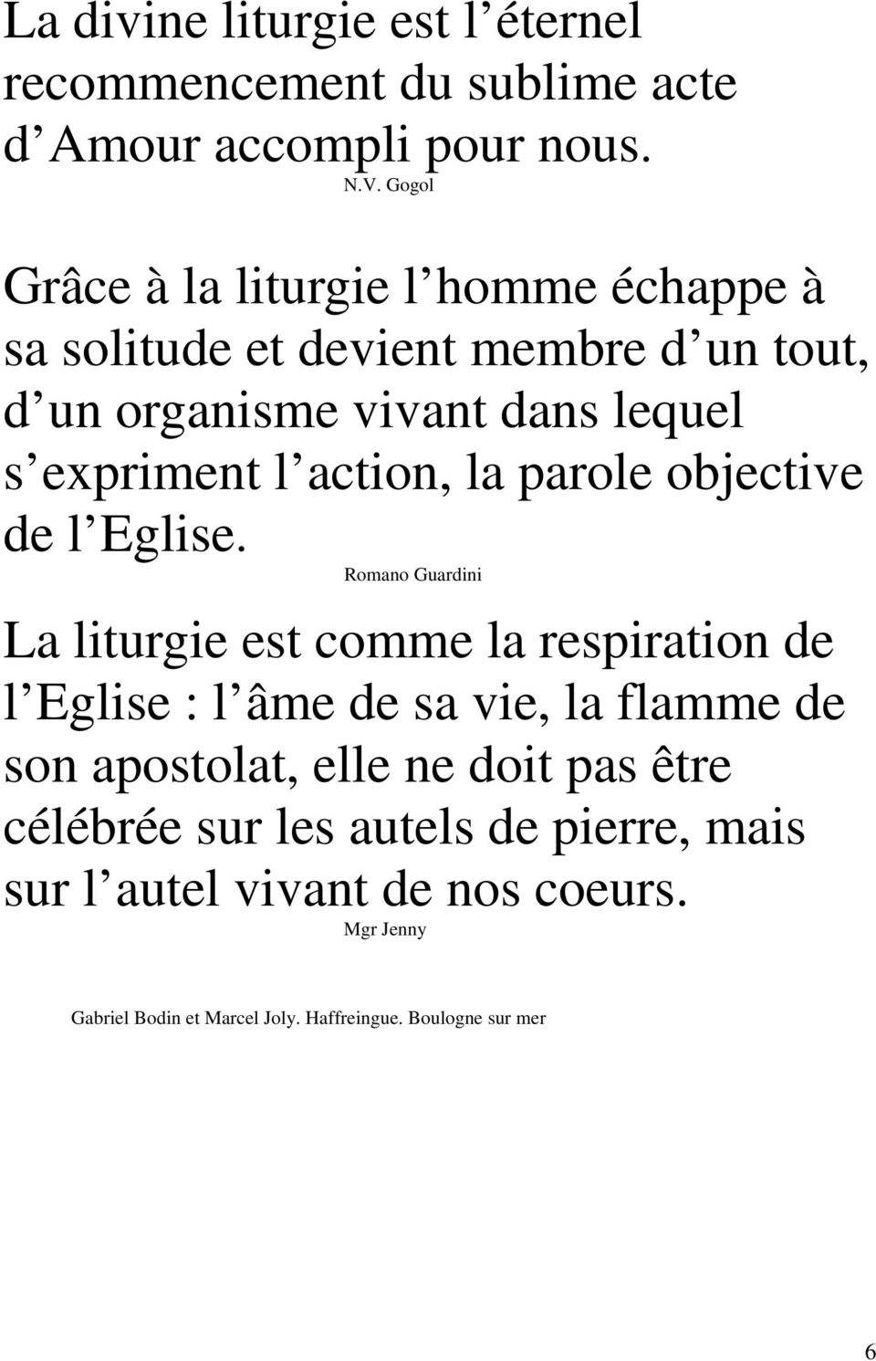 action, la parole objective de l Eglise.