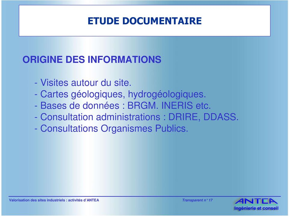 INERIS etc. - Consultation administrations : DRIRE, DDASS.