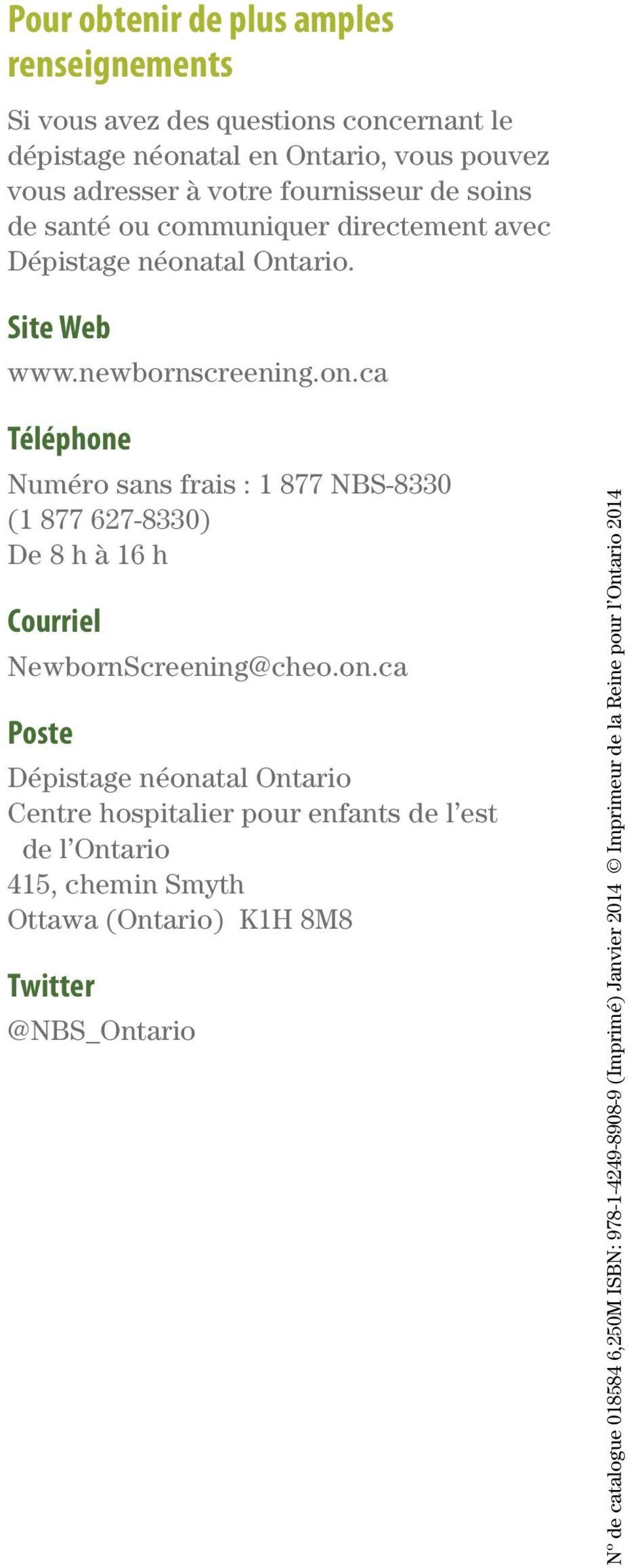 tal Ontario. Site Web www.newbornscreening.on.