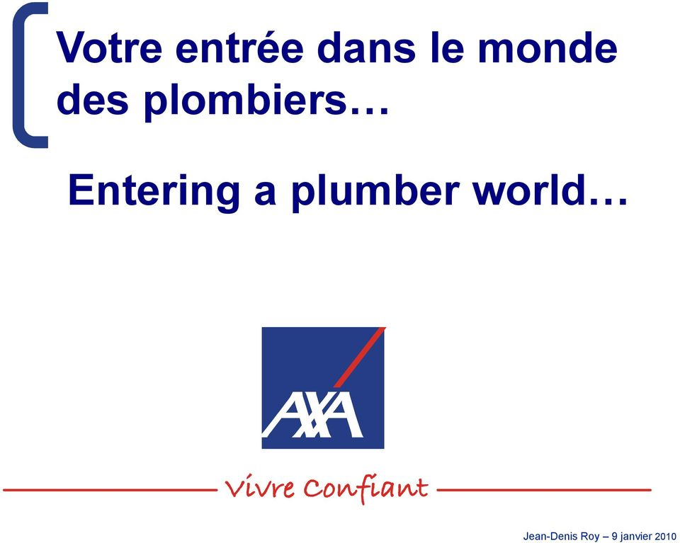 Entering a plumber