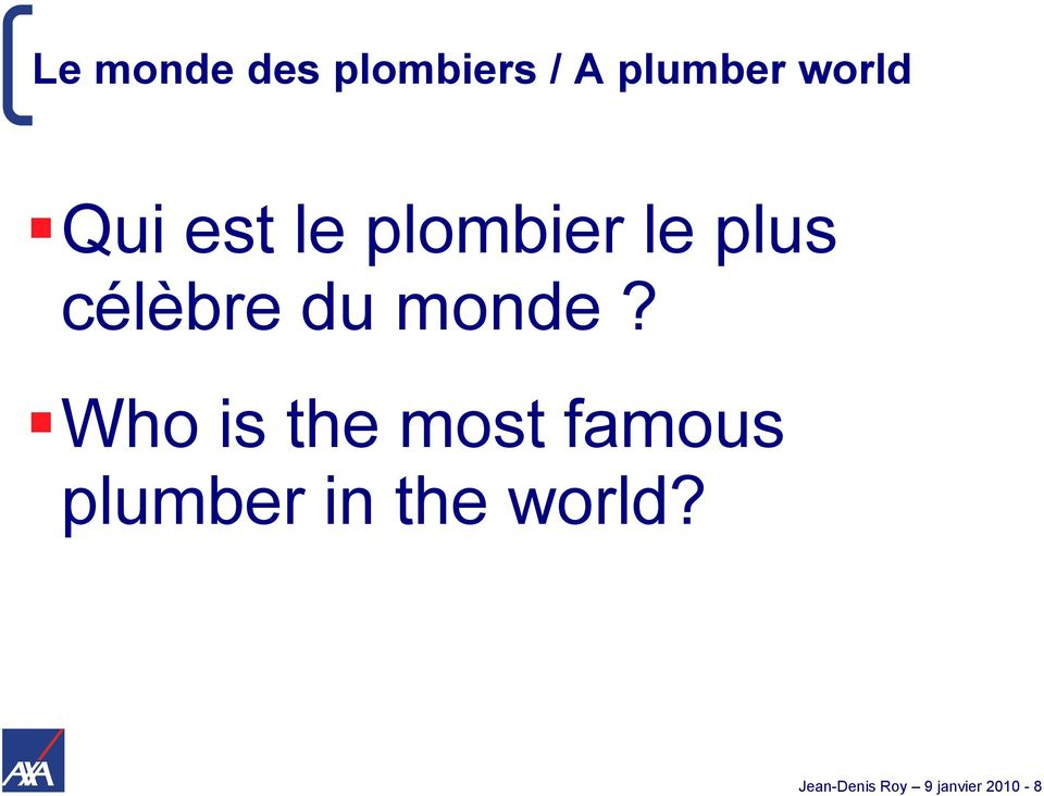 Who is the most famous plumber