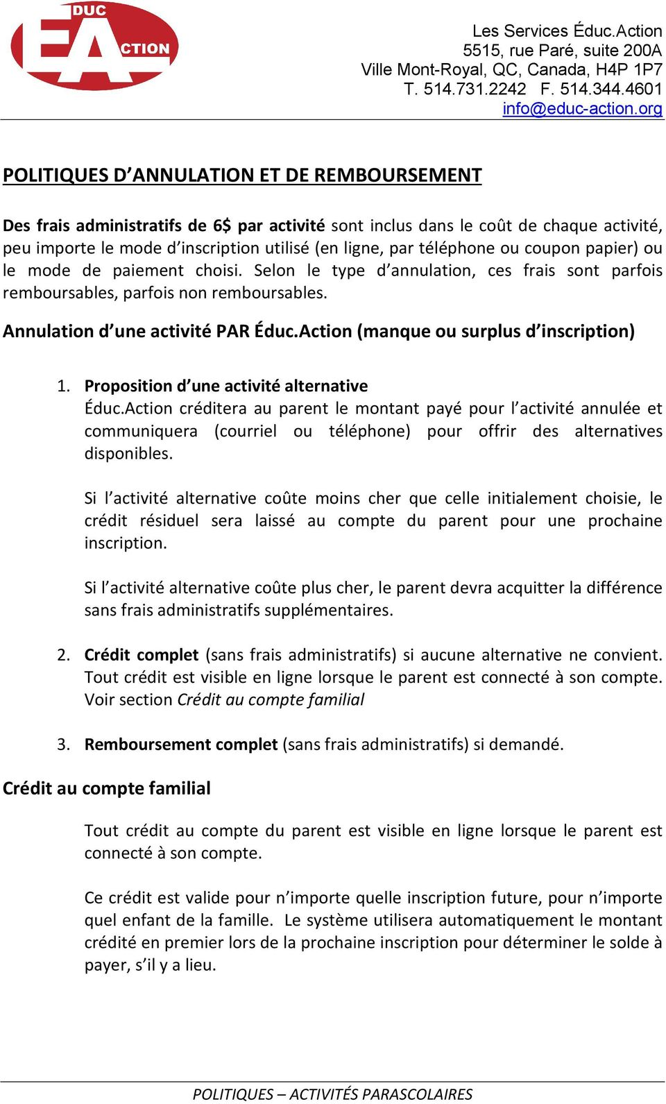 Action (manque ou surplus d inscription) 1. Proposition d une activité alternative Éduc.