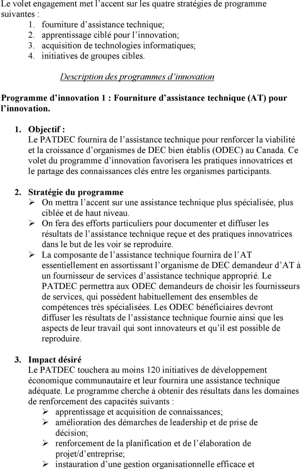 Description des programmes d innovation Programme d innovation 1 : Fourniture d assistance technique (AT) pour l innovation.