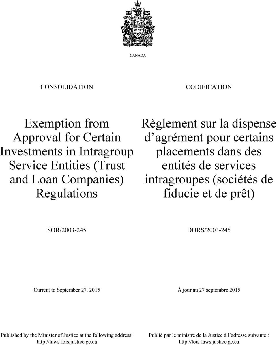 de prêt) SOR/2003-245 DORS/2003-245 Current to September 27, 2015 À jour au 27 septembre 2015 Published by the Minister of Justice at the