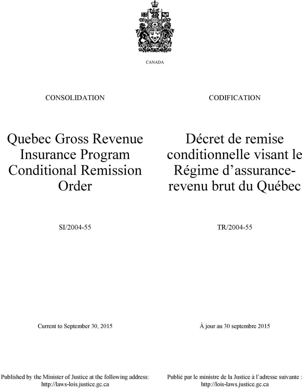 September 30, 2015 À jour au 30 septembre 2015 Published by the Minister of Justice at the following address: