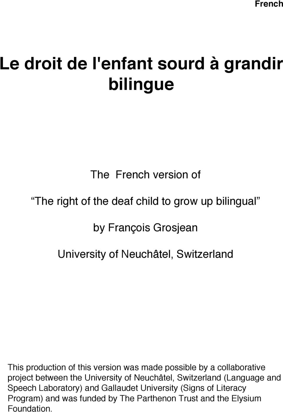 possible by a collaborative project between the University of Neuchâtel, Switzerland (Language and Speech