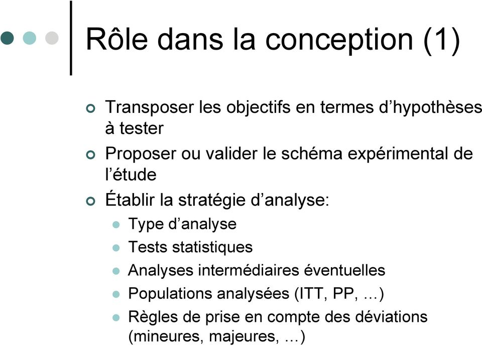 analyse: Type d analyse Tests statistiques Analyses intermédiaires éventuelles