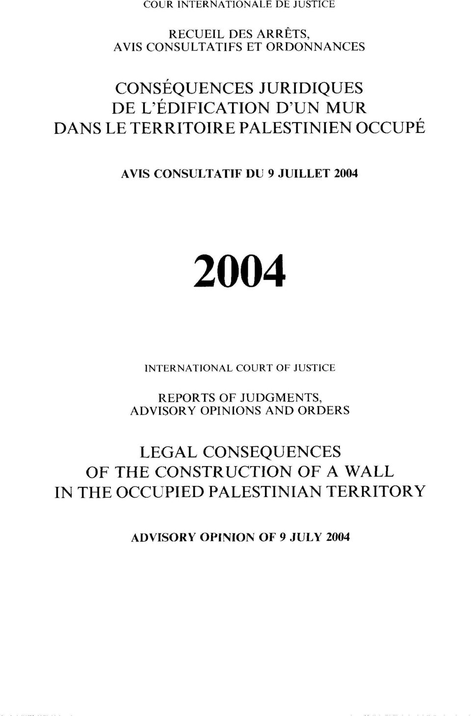 JUILLET 2004 INTERNATIONAL COURT OF JUSTICE REPORTS OF JUDGMENTS, ADVISORY OPINIONS AND ORDERS LEGAL