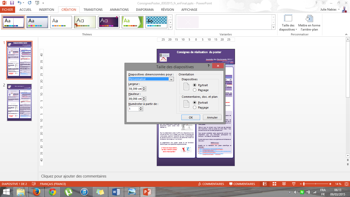 To change the size On PowerPoint 2013 : You can go under the tab «Creation», «Size